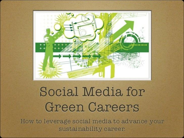 Social Media for Green Careers by @JoeyShepp