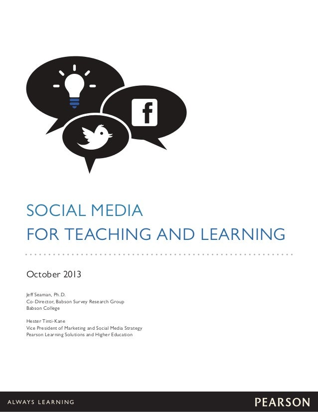 SOCIAL MEDIA FOR TEACHING AND LEARNING October 2013 Jeff Seaman, Ph.D. Co-Director, Babson Survey Research Group Babson Co...