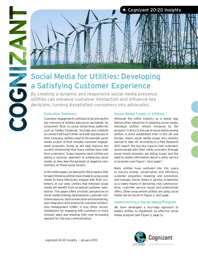• Cognizant 20-20 InsightsSocial Media for Utilities: Developinga Satisfying Customer ExperienceBy creating a dynamic and ...
