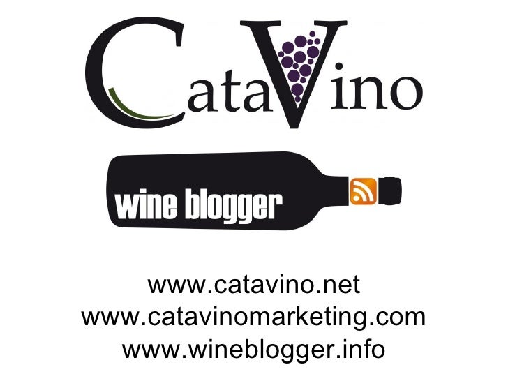 www.catavino.net www.catavinomarketing.com www.wineblogger.info