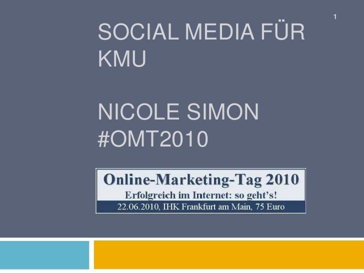 Social Media für KMUNicole Simon#omt2010<br />1<br />