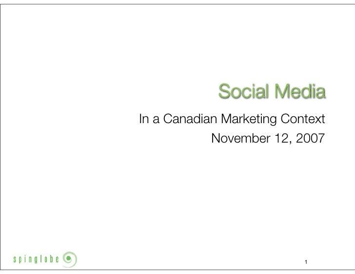 Social Media In a Canadian Marketing Context             November 12, 2007                                1