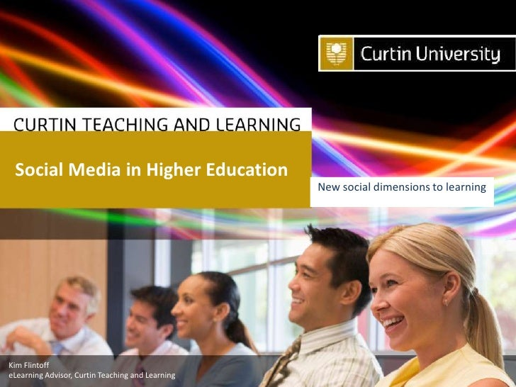 Social Media in Higher Education                                                  New social dimensions to learningKim Fli...