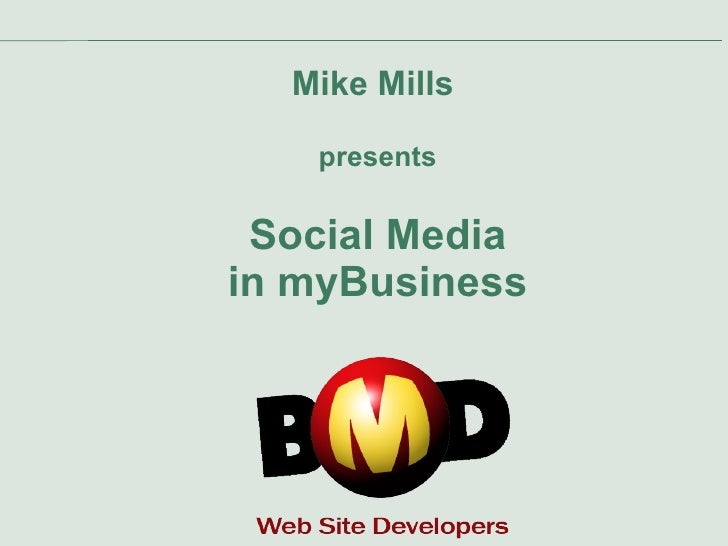 Mike Mills  presents Social Media in myBusiness