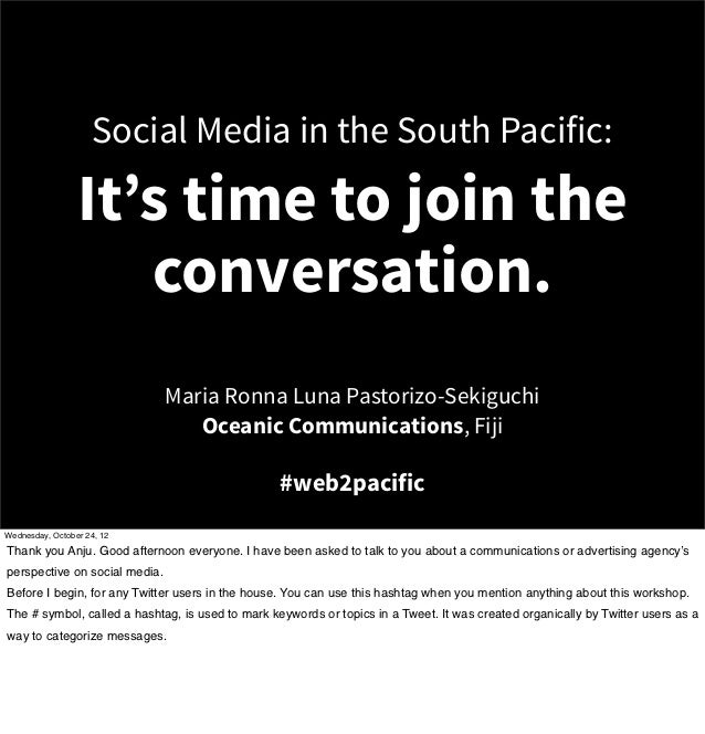 Social Media in the South Pacific:                 It's time to join the                    conversation.                 ...