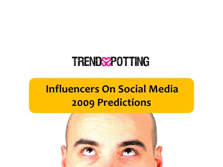 2009 Social Media Influencers Predictions, By Trendsspotting