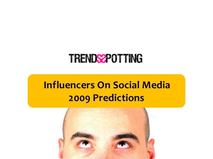 Influencers On Social Media       2009 Predictions