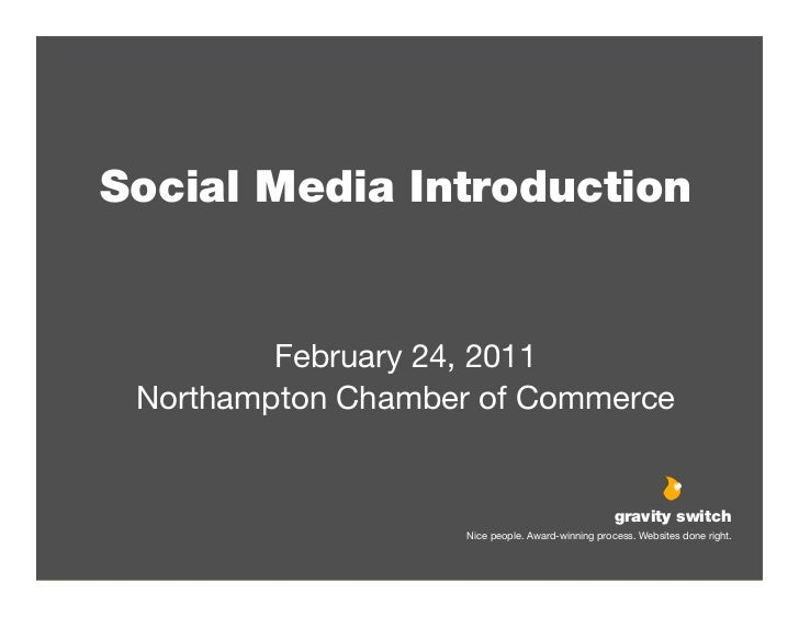 Social Media Introduction         February 24, 2011 Northampton Chamber of Commerce                                       ...