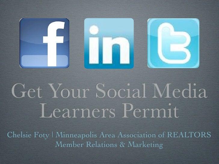 Get Your Social Media   Learners Permit Chelsie Foty | Minneapolis Area Association of REALTORS                Member Rela...