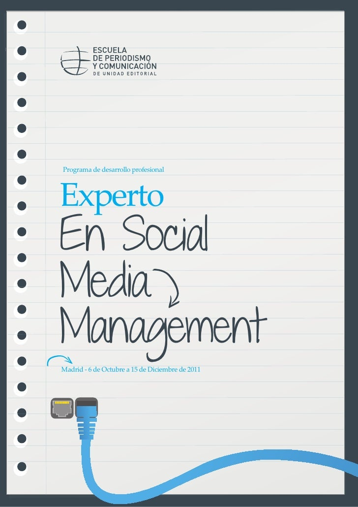 Programa de desarrollo profesionalExpertoEn SocialMediaManagementMadrid - 6 de Octubre a 15 de Diciembre de 2011