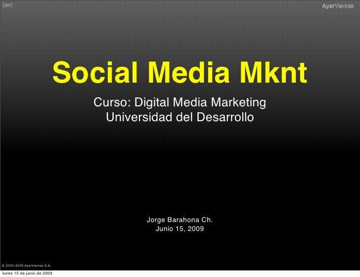 Social Media Mknt                                  Curso: Digital Media Marketing                                   Univer...
