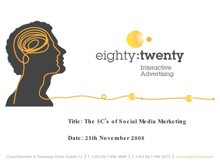 Image Title Here Title:  The 5C's of Social Media Marketing Date:  25th   November  2008