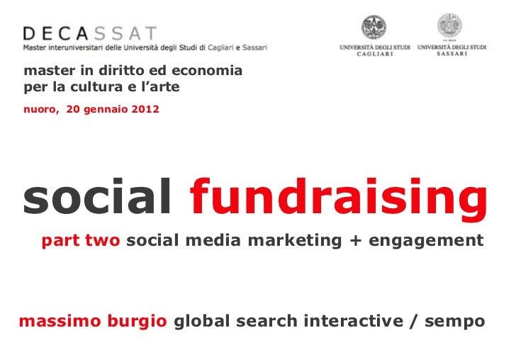 master in diritto ed economiaper la cultura e l'artenuoro, 20 gennaio 2012social fundraising  part two social media market...