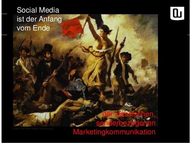 Social Media ist der Anfang vom Ende  Quelle: http://endtimepilgrim.org/liberty.jpg  der klassischen, senderbezogenen Mark...