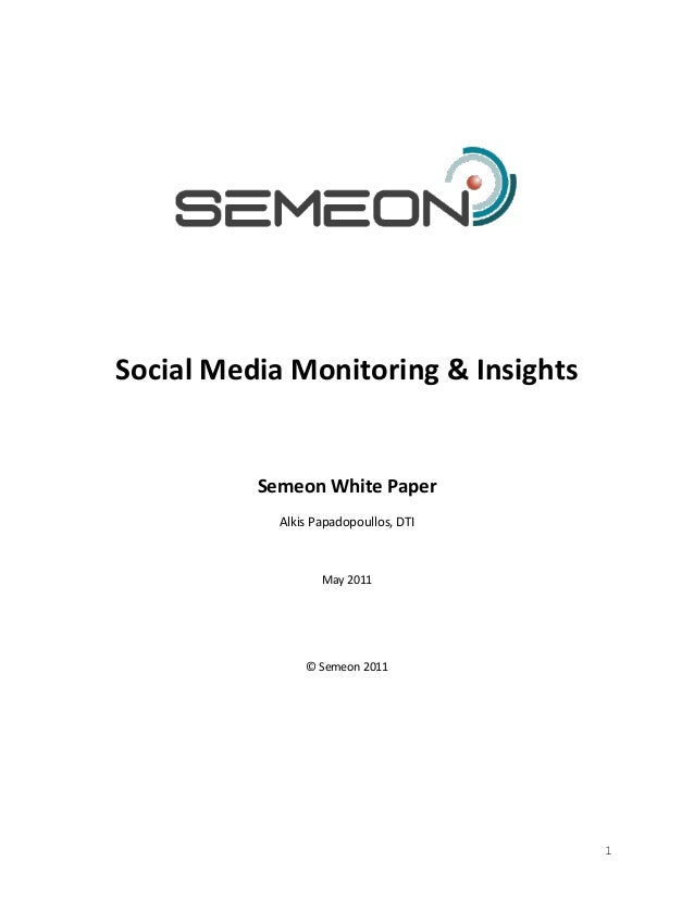 Social Media Monitoring & Insights          Semeon White Paper            Alkis Papadopoullos, DTI                   May 2...