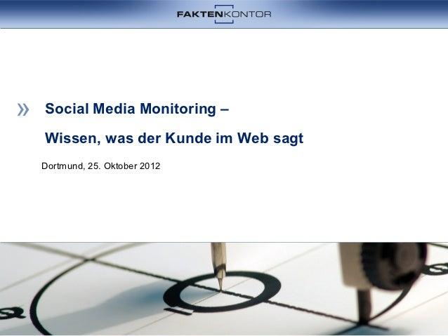 Social Media Monitoring –Wissen, was der Kunde im Web sagtDortmund, 25. Oktober 2012