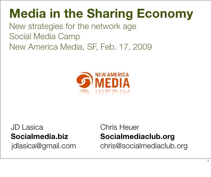 Media in the Sharing Economy New strategies for the network age Social Media Camp New America Media, SF, Feb. 17, 2009    ...