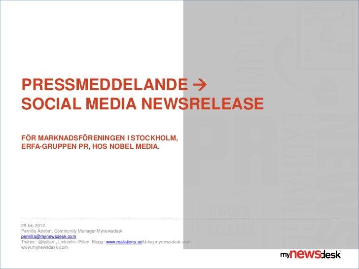 PRESSMEDDELANDE SOCIAL MEDIA NEWSRELEASEFÖR MARKNADSFÖRENINGEN I STOCKHOLM,ERFA-GRUPPEN PR, HOS NOBEL MEDIA.29 feb 2012Pe...