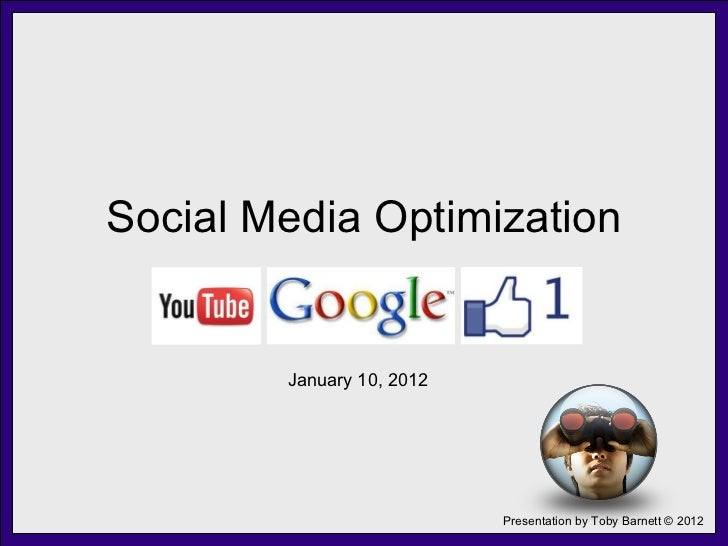 Social Media Optimization January 10, 2012
