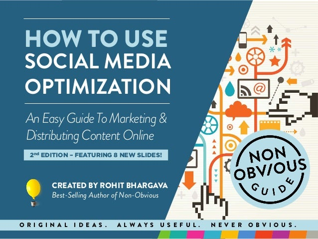 Social Media Optimization An Easy Guide To Marketing And Distributing Your Content Online  by  ORIGINALLY PUBLISHED ON AUG...