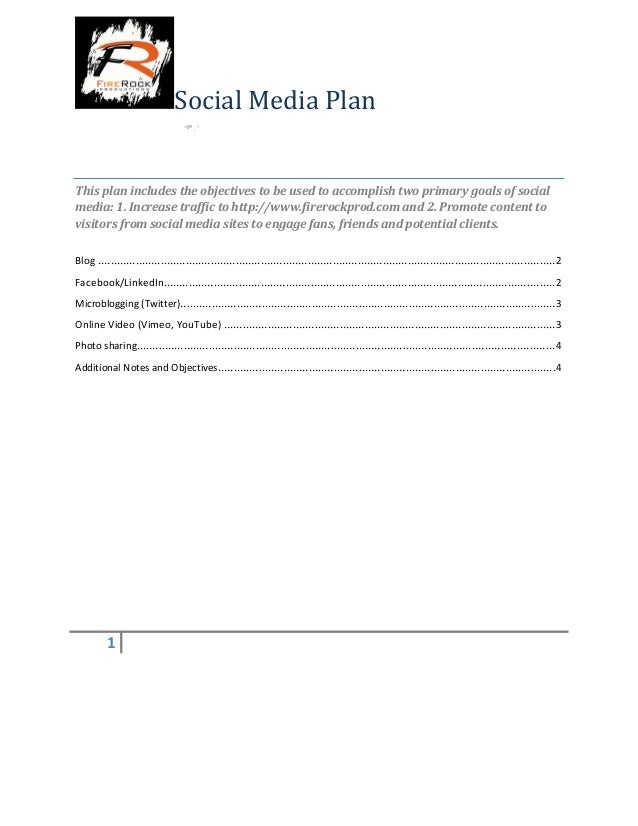 Social Media Plan This plan includes the objectives to be used to accomplish two primary goals of social media: 1. Increas...