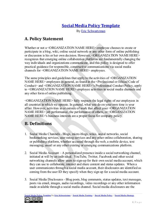 Social Media Policy Template By Eric Schwartzman A. Policy Statement Whether or not a <ORGANIZATION NAME HERE> employee ch...