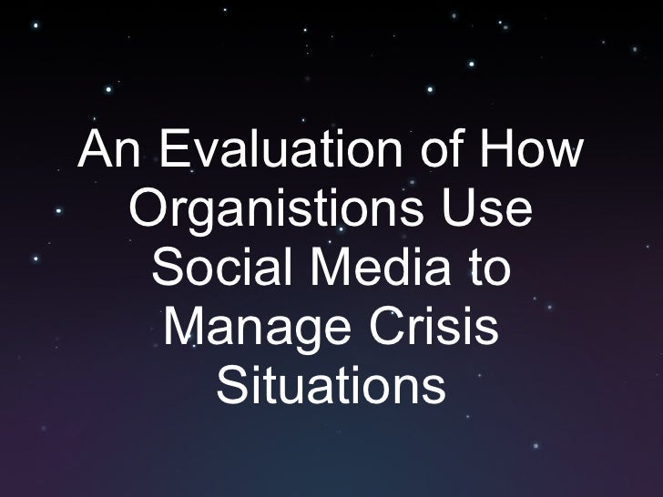 An Evaluation of How Organistions Use Social Media to Manage Crisis Situations