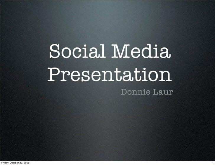 Social Media                            Presentation                                   Donnie Laur     Friday, October 30,...