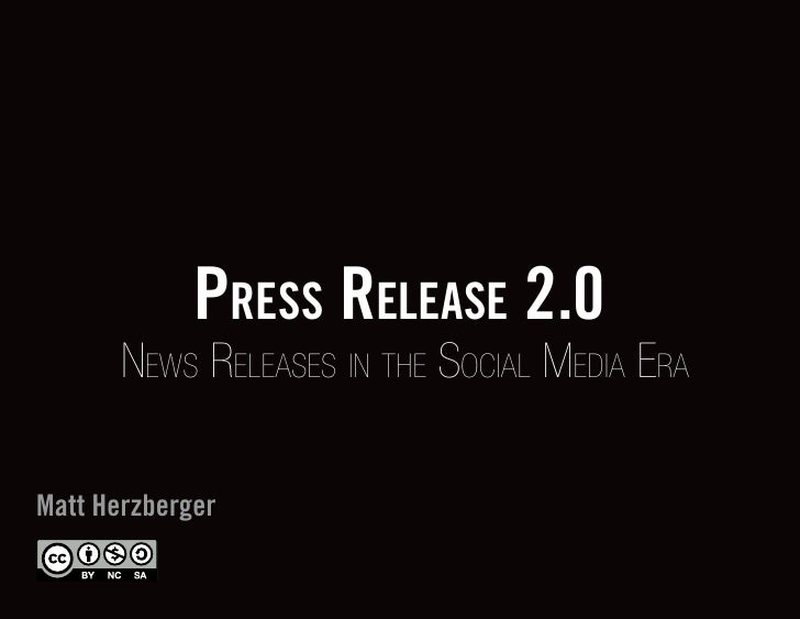 Press release 2.0        News Releases iN the social Media eRa  Matt Herzberger