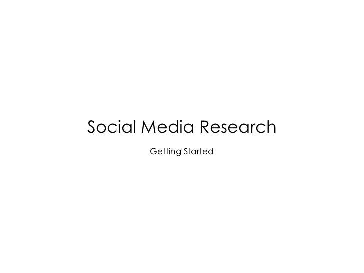 Social Media Research      Getting Started
