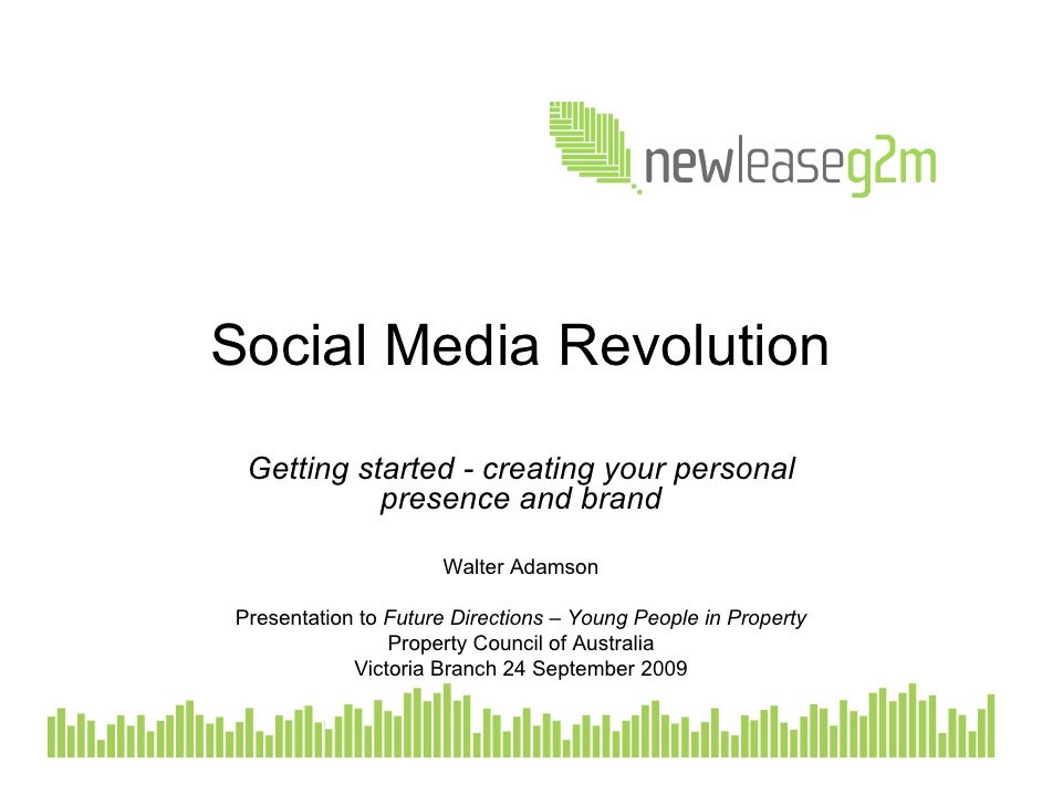 Social Media Revolution  Getting started - creating your personal            presence and brand                       Walt...