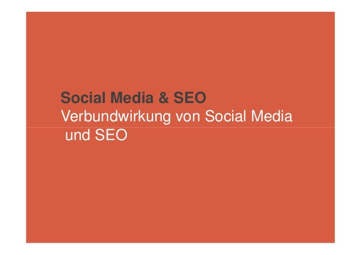 Social Media & SEO Verbundwirkung von Social Media und SEO