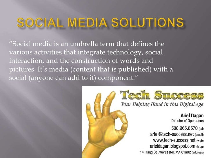 "Social Media Solutions<br />""Social media is an umbrella term that defines the various activities that integrate technolog..."