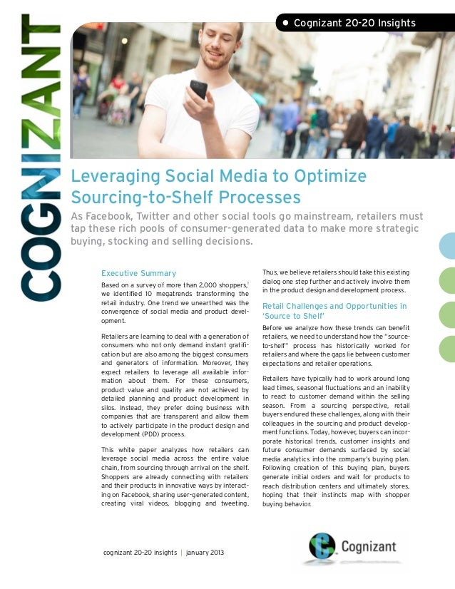 • Cognizant 20-20 InsightsLeveraging Social Media to OptimizeSourcing-to-Shelf ProcessesAs Facebook, Twitter and other soc...