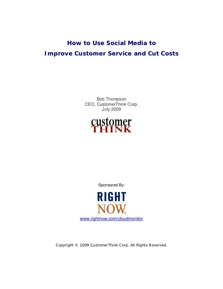 How to Use Social Media toImprove Customer Service and Cut Costs                      Bob Thompson                 CEO, Cu...