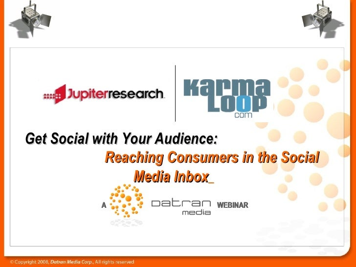 Get Social with Your Audience:  Reaching Consumers in the Social Media Inbox   A WEBINAR