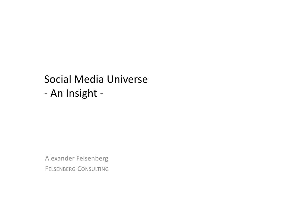 Social Media Universe - An Insight -     Alexander Felsenberg FELSENBERG CONSULTING