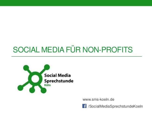 SOCIAL MEDIA FÜR NON-PROFITS /SocialMediaSprechstundeKoeln www.sms-koeln.de
