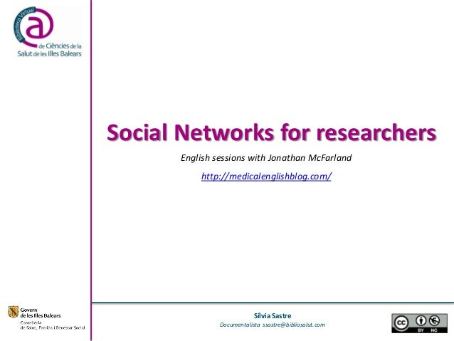 Social Networks for researchers      English sessions with Jonathan McFarland          http://medicalenglishblog.com/     ...