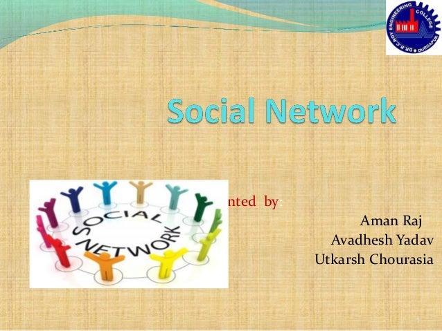 Presented by: Aman Raj Avadhesh Yadav Utkarsh Chourasia 1