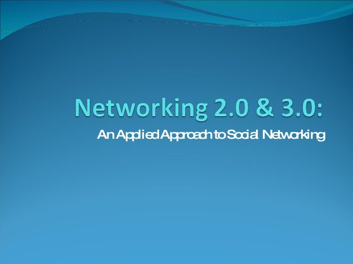 An Applied Approach to Social Networking