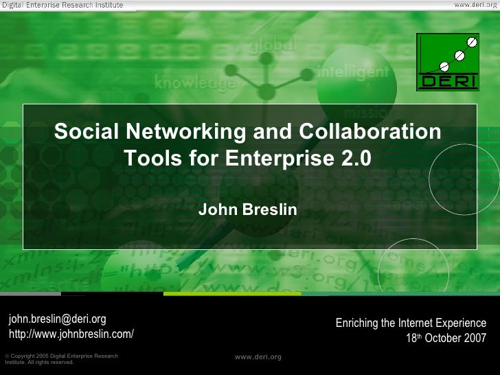 Social Networking and Collaboration Tools for Enterprise 2.0 John Breslin [email_address] http://www.johnbreslin.com/ Enri...