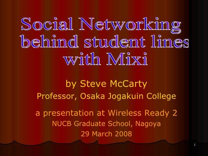 by Steve McCarty Professor, Osaka Jogakuin College a presentation at Wireless Ready 2 NUCB Graduate School, Nagoya 29 Marc...