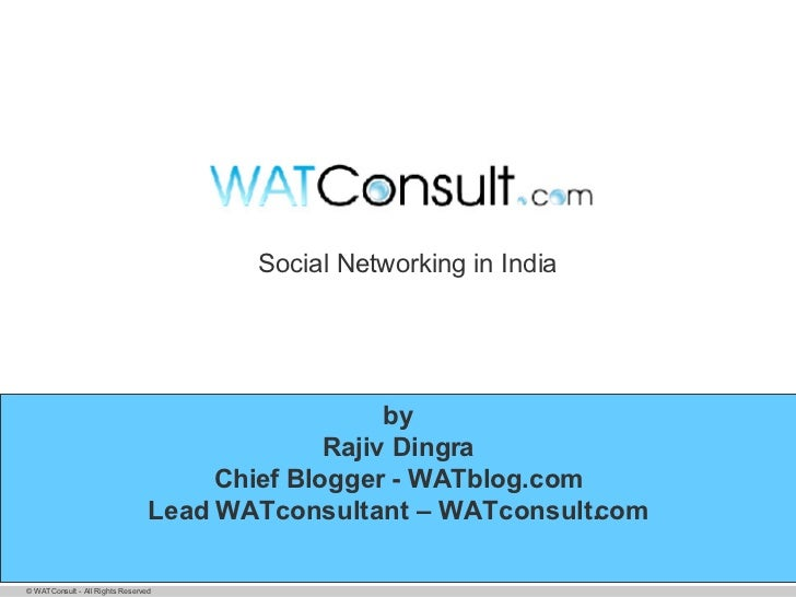Social networking in India (A WATConsult Presentation)