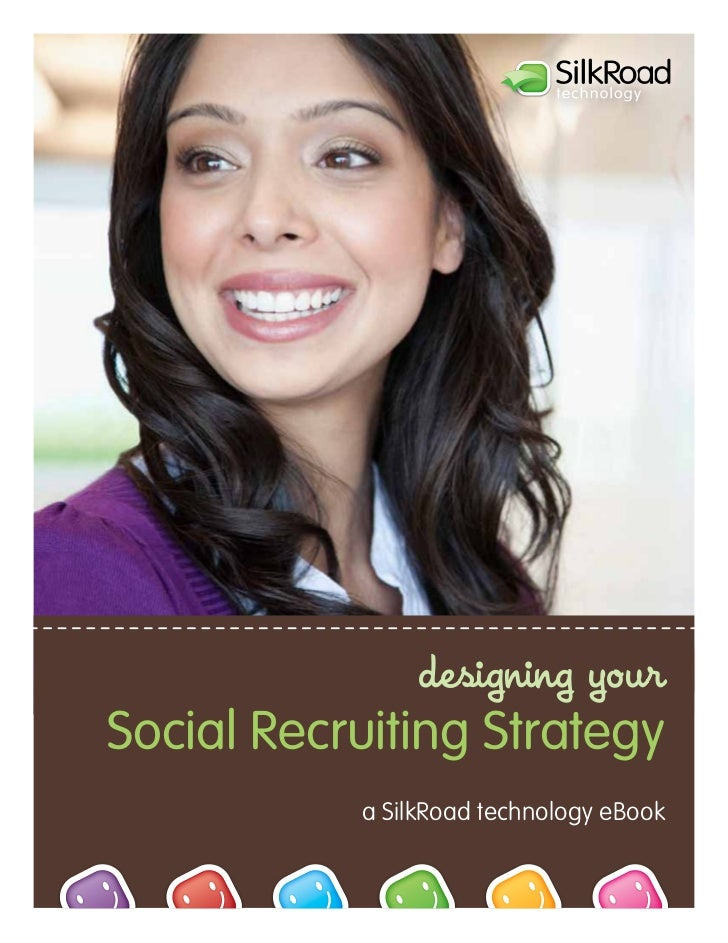 designing yourSocial Recruiting Strategy             a SilkRoad technology eBook