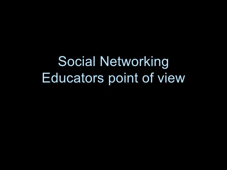 Social Networking Educators point of view