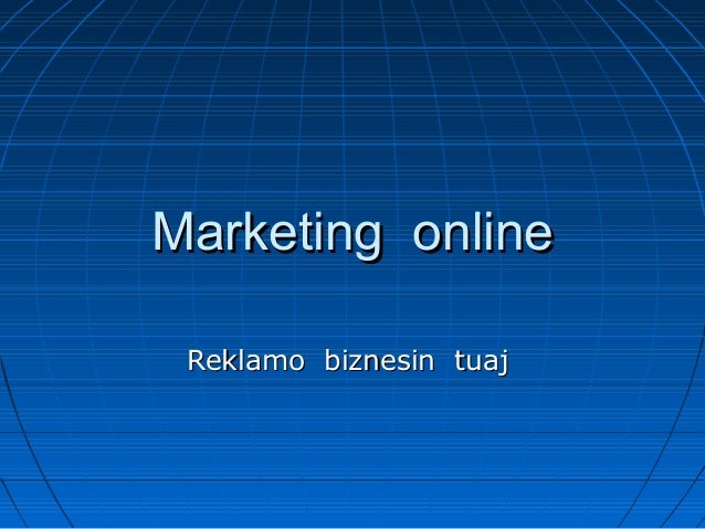 Marketing onlineMarketing online Reklamo biznesin tuajReklamo biznesin tuaj