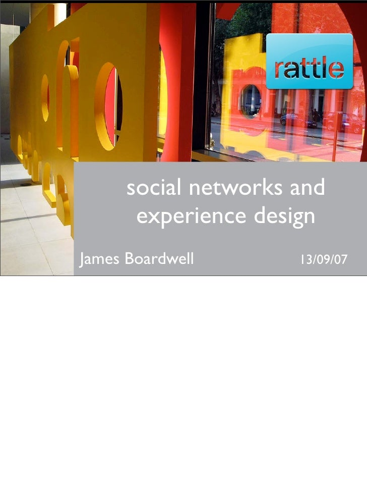 social networks and               James Boardwell        experience design James Boardwell          13/09/07