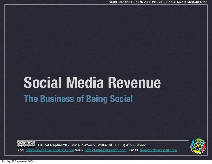 WebDirections South 2008 WDS08 - Social Media Monetization                 Social Media Revenue                 The Busine...