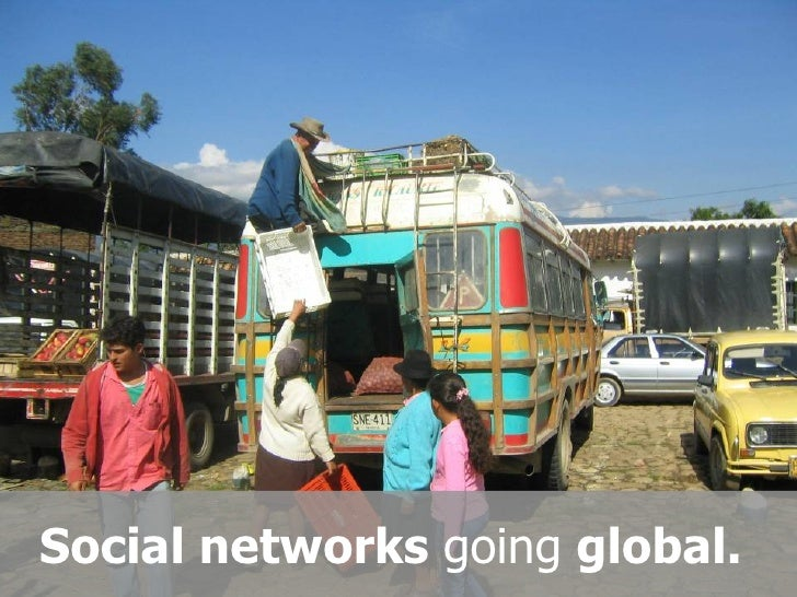 Social networks  going  global.